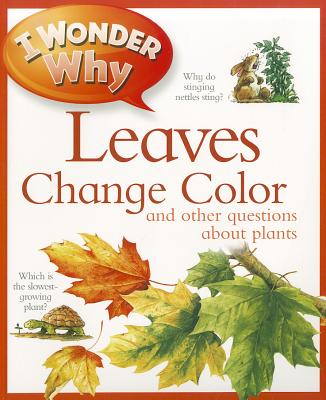 I Wonder Why Trees Change Color By Charman, Andrew